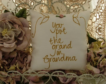 Hand painted pillow - You put the Grand in Grandma