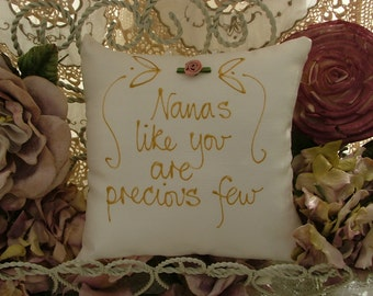 Hand painted pillow - Nanas like you are precious and few