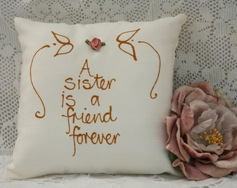 Hand painted pillow - A sister is a friend forever