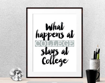 What happens at college stays at College student gift Dorm wall art Dorm posters Dorm room decor Dorm art for student gift dorm printables