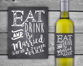 PRINTABLE - Eat Drink & Be Married Wine Label - Chalkboard Style Wine Label - Chalkboard Wine Bottle Label - DIY - Wine Label 056