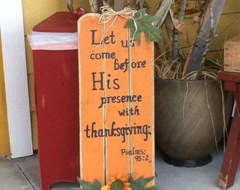 Pumpkin Sign - Fall Sign - Scripture Sign - Thanksgiving Sign - Psalms 95:2 Sign - Fall Home Decor - Pallet Wood Sign - Housewarming Gift