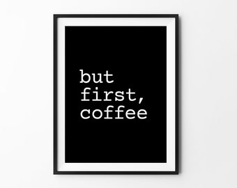 But first coffee - quote print black and white typography print inspirational print typography poster motivational print wall decal art