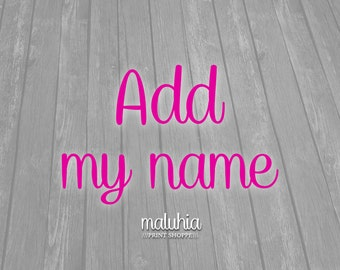 ADD MY NAME to my item