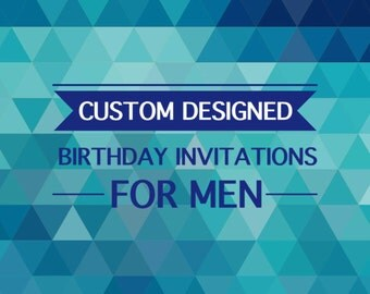 Custom Designed Birthday Invitations for Men - Custom Handmade Hand-cut Personally Customized Invitations for Men