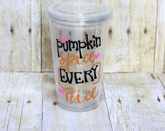 Pumpkin Spice makes Everything Nice double wall tumbler-Pumpkin Everything-Pumpkin Spice-Travel Cup-Pumpkin Spice Life-Pumpkin Cup