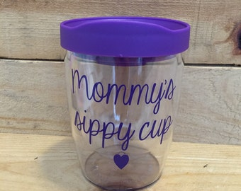 Mommy's Sippy Cup - Mimosa / Wine Tumbler