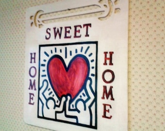 """Wooden plaque """"Keith Haring"""", handpainted with """"Home sweet Home"""", original."""