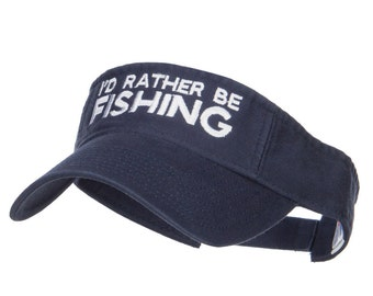 I'd Rather Be Fishing Embroidered Visor