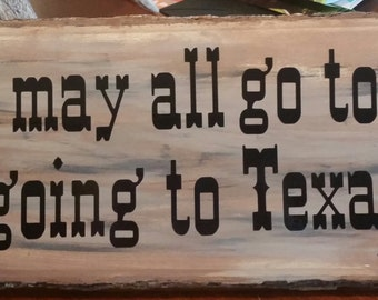 I'm going to Texas wood sign