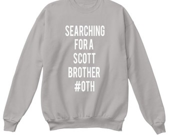 One Tree Hill Searching for a Scott Brother Sweatshirt