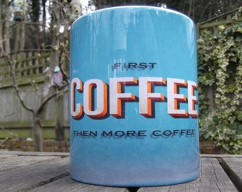 First Coffee – Then More Coffee - Vintage Style Mug