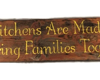 Kitchens Are Made To Bring Families Together - Kitchen Decor - Barn Wood Sign - Kitchen Signs - Kitchen Art - Kitchen Wall Decor