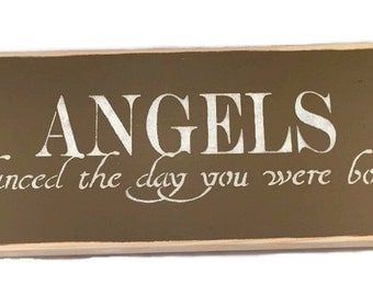 Angels Danced The Day You Were Born - Nursery Decor - New Baby Gift - Baby Shower - Wooden Angels Sign - Newborn Nursery - Nursery Quote