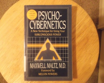 Psycho-Cybernetics : A New Technique for Using Your Subconscious Power by Maxwell Maltz, M.D.