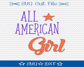 All American Girl SVG File / Fourth of July SVG Cutting File / American SVG / Independence Day svg / 4th of July Svg