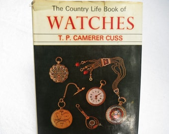 Antique Watch Book:  The Country Life Book of Watches - Excellent Reference Work