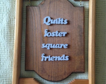 Quilting Friends Sign