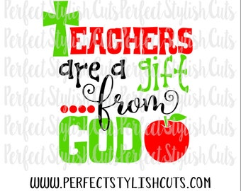 Teachers Are A Gift SVG, DXF, EPS, png Files for Cutting Machines Cameo or Cricut - Teacher Appreciation Svg, Teacher Svg, Catholic Svg