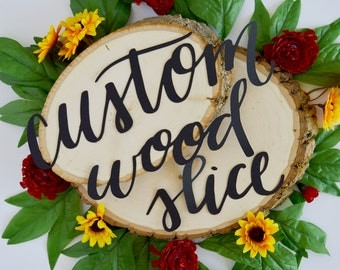 Custom Wood Slice