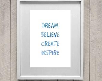 Dream believe create inspire print
