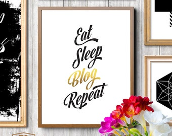 "Black and gold print ""Eat Sleep Blog Repeat"" office art print bloggers office wall art office decor blogging office printable art"