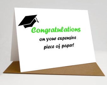 Congratulations on your expensive piece of paper! / Graduation card / Celebration card / Student card /