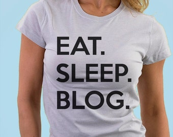 Blogging T-Shirt, Mens Womens Gifts For Bloggers Eat Sleep Blog shirts - 644