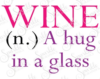 Wine A Hug In A Glass Cut File Alcohol SVG Funny SVG Wine Wino Girls Night  Svg Dxf Eps Png Silhouette Cricut Cut File Commercial Use