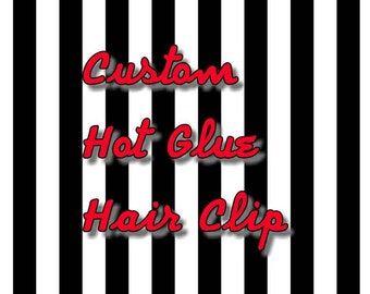 Custom hot glue hair clips