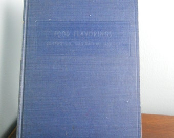 LAST CHANCE - Food Flavorings:  Composition, Manufacture, and Use ~ Joseph Merory 1960