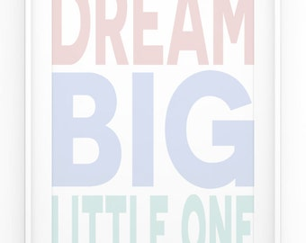 Dream Big Little One Poster - Quote Print - Nursery Wall Art - Home Decor
