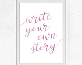 Write your own story Printable, Watercolor Pink and Purple, Printable Wall Art, Motivational Quote, Home Decor, Gallery Wall Decor - #0037