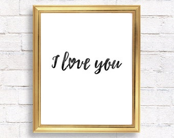 Quote prints / I love you print / Valentines day print / Inspirational quote printable wall art / calligraphy print / typography print /