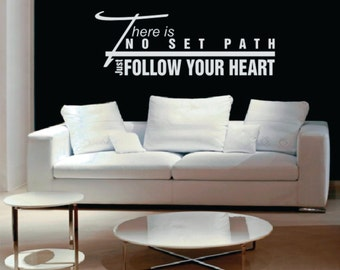 Wall Decor vinyl sticker / wall decal/ wall sticker / vinyl decal inspirational quote - There is no set path, just follow your heart