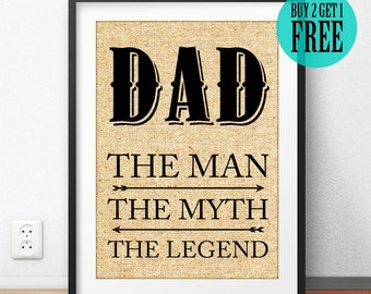 Father's Day Gift, Dad Gift, Grandpa Gift, Gift for Father, The Man, The Myth, The Legend, Rustic Home Decor, Wall Art, Burlap Print, SD01