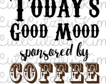 Today's Good Mood - Funny Coffee svg