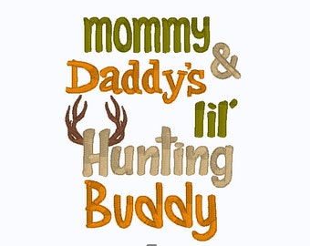 Mommy and daddys lil hunting buddy embroidery design 5'x7'