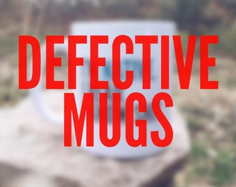 Defective Mugs