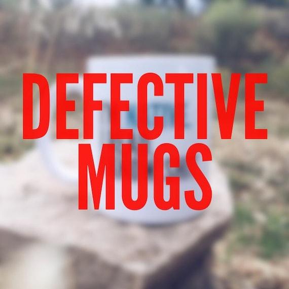 Defective Mugs