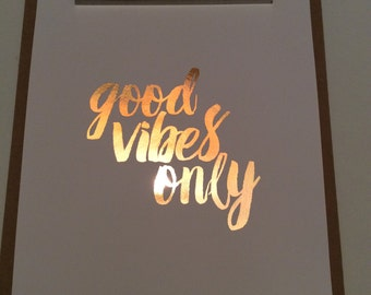 Rose Gold Good Vibes Only Print! A4 print in Rose Gold Foil