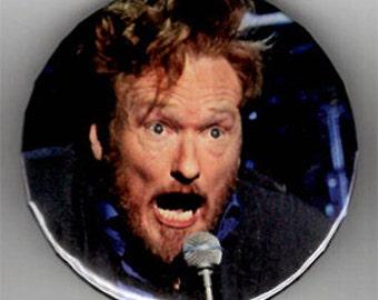 "ONE of a KIND TV Star Conan O'Brien 2 1/4"" Button -"