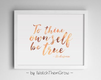 """Rose Gold """"To Thine Own Self Be True"""" Shakespeare Quote Art, Rose Gold Nursery Wall Art Printable Print 8x10 and 11x14 INSTANT DOWNLOAD"""