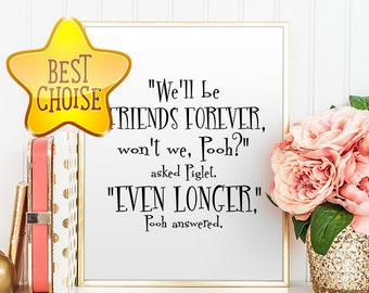 Winnie the Pooh Quote Print We'll be friends forever Classic Winnie the Pooh Nursery Wall Art Decor Friendship Disney Printable Quotes