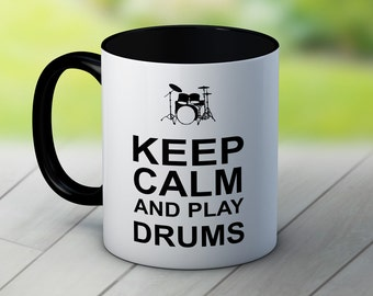Keep Calm and Play Drums - Funny Coffee Tea Mug