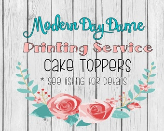 Printing Service - Cake Toppers/Smash Cake Toppers