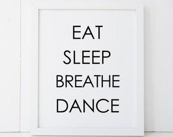 Eat Sleep Breathe Dance Dancer Dancing Home Decor Printable Wall Art INSTANT DOWNLOAD DIY - Great Gift
