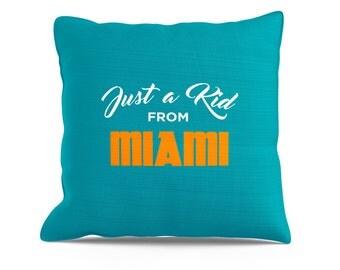 Just a Kid From Miami Pillow, Decorative Throw, Couch Throw Pillows, 18x18 Pillow, Miami Heat, Miami Hurricanes, Miami Dolphins, MIA Pillow