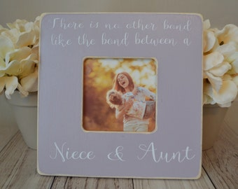 Aunt picture frame  Custom picture frame  Aunt and Niece bond picture frame  Aunt gift  Personalized picture frame