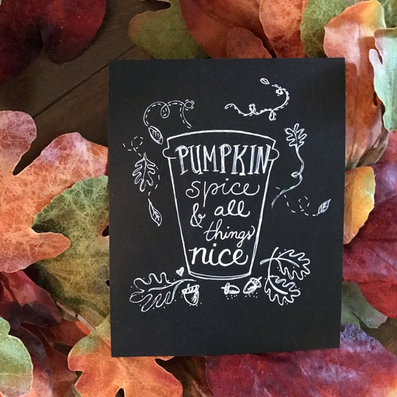 Pumpkin Spice & all things nice Chalkboard art print - 8x10 - frameable